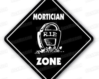 MORTICIAN ZONE Sign xing gift novelty funeral parlor casket embalming fluid