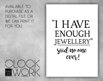Wall Art, Prints, Home Decor, Inspirational Quotes, Nursery Prints, Printed or Digital File Available, I have enough jewellery