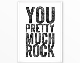 You pretty much rock, watercolor, Print, printable, digital, Typography, Quotes, Poster, Inspirational Home Decor, Screenprint, wall art