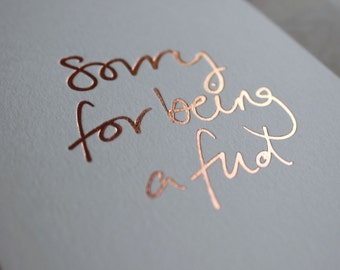 Sorry For Being A Fud - Funny, Rude, Forgiveness, Friendship, Love Card