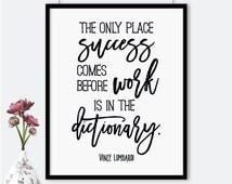 The only place success comes before work is in the dictionary printable poster,  Vince Lombardi quote print, success print,office wall decor