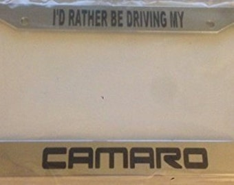 I'd Rather Be Driving My Camaro - Chrome Automotive License Plate Frame - Racing