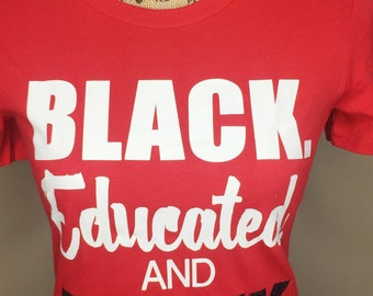 Black, Educated and Petty Tee- Fitted/Slim Fit