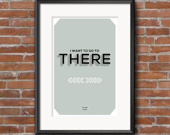 30 Rock Quote Poster, Liz Lemon, I want to go to there, Quote Print, Digital Art Print, A1 A2 A3, 30 Rock Quote Print, 30 Rock Print