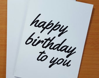 Happy Birthday To You Card - Birthday Card
