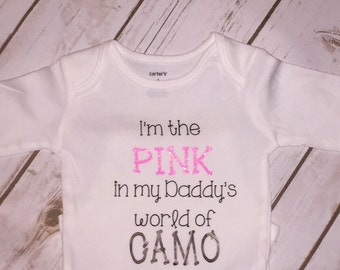 I'm the pink, in my daddy's world of camo