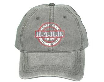 Retirement Gift - Half Ass Retired Dude H.A.R.D. Logo Hat
