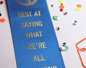 Best At Saying What We're All Thinking - Adult Award Ribbons