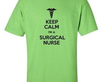 Keep Calm I'm a Surgical Nurse 100% Cotton Tee FL178