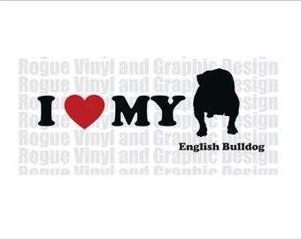 I Love My English Bulldog - Vinyl decal / sticker