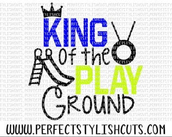 King Of The Playground SVG, DXF, EPS, png Files for Cutting Machines Cameo or Cricut - Park Svg, Back To School Svg, Boy Svg, Preschool Svg