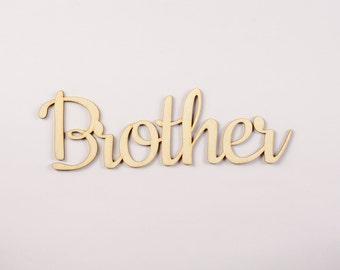 Brother wooden sign - Lasercut - cutout - wedding decoration - family tree - children - gift - hanger - door decor