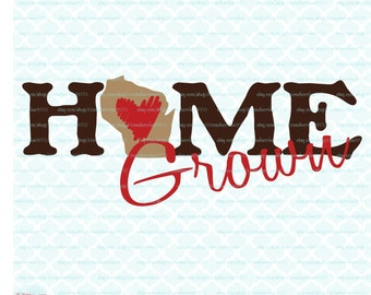 State Svg Home Grown Svg Wisconsin Svg Cutting File / Clipart (Svg, Eps, Dxf, Jpg) for Silhouette & Cricut Cutting Machines