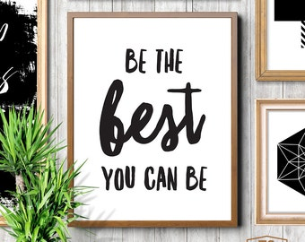 """Inspiring print, digital file """"Be The Best You Can Be"""" inspirational sign wisdom quote prints inspirational wall art typographic print"""