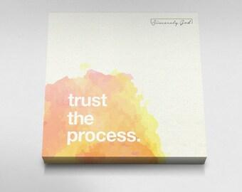 Trust The Process - Canvas