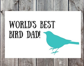 Funny Bird Dad Card, Father's Day Card, Happy Fathers Day, Cards for Bird Dads, Cards for Dad, Dad Cards, Hilarious Fathers Day, Bird Dad