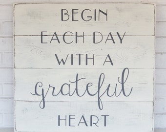 "Rustic wood sign | Begin each day with a grateful heart | rustic wall decor | 24""x22"""