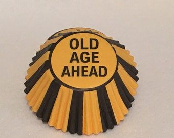 Old Age Ahead Cupcake Papers