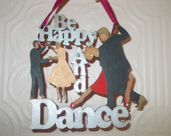 Be Happy and Dance Hanging Plaque