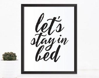 Bedroom print, Lets stay in bed, Quote prints, Printable art, Inspirational quote printable wall art, calligraphy print, home decor,