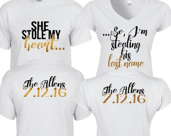 Sale*Custom Couple Shirts - She stole my heart... So I'm stealing his last name..