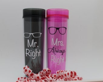 Personalized 16oz double wall tumbler - Mr Right and Mrs Always Right, Bride and groom, his and hers.