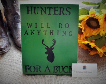 Hunters Will Do Anything for a Buck Sign, Rustic Sign, Country Humor, Redneck Humor, Funny Sign, Wooden Sign, Hunter, Redneck Sign, Funny