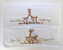 "Vintage Embroidered Pillowcase Set ~ ""Sometimes Necking Can Be Dangerous"" ~ Giraffes"