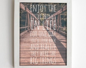 Printable Wall Art. Printable Poster. Enjoy the little thing in life. Inspirational Quote. INSTANT DOWNLOAD!