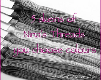 5 skeins of Nina's Threads - you choose colours