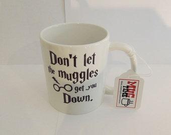 Harry Potter Mug - Don't let the muggles let you down - Original Gift