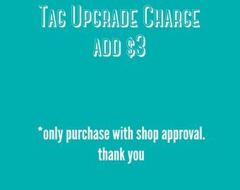Tag upgrade add 3 dollars