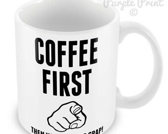 Coffee First then you Boring Crap Funny Mug Tea Cup Rude 16