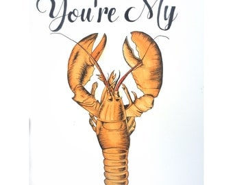 You're My Lobster - Original Print Crustacean Friends Quote Gift Idea Love and Couples