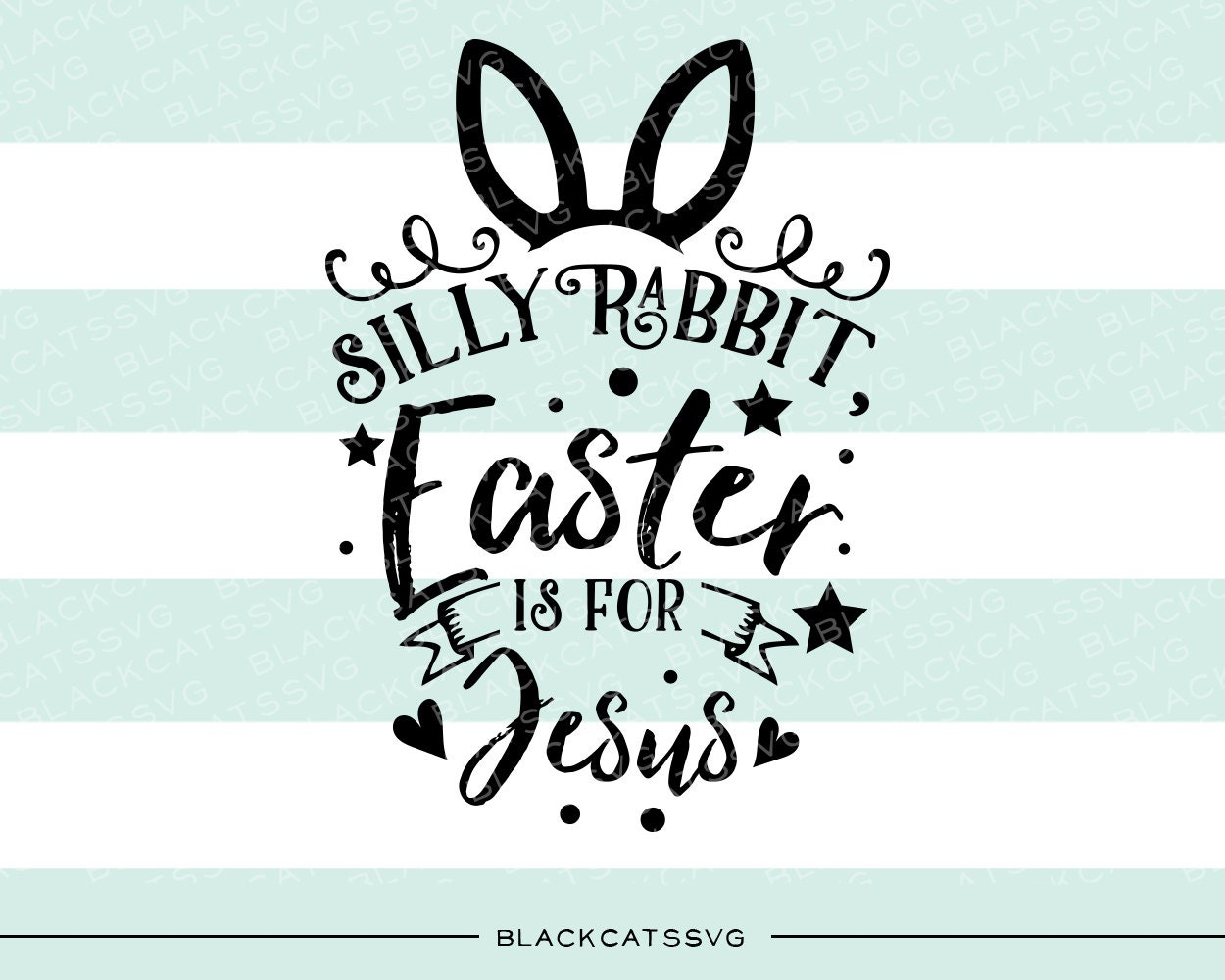 Silly Rabbit Easter is for Jesus SVG file by BlackCatsSVG Easter Clip Art Free Sayings