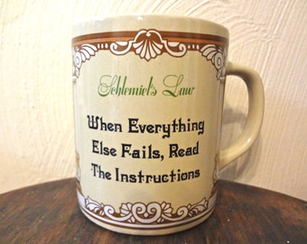 "Schlemiel's Law ""When Everything Else Fails, Read The Instructions"" Retro Coffee/Tea Mug Circa 1970s"