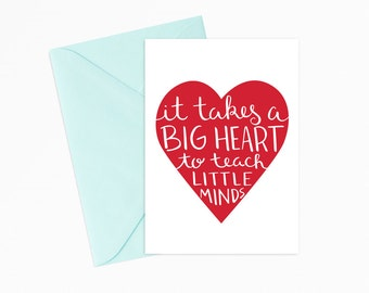 Printable Greeting Card - INSTANT DOWNLOAD - It Takes a Big Heart to Teach Little Minds