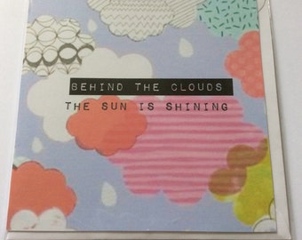 """Handmade card- Behind the clouds... The sun is shining- 6x6"""""""