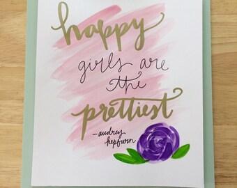 Happy Girls are the Prettiest // Audrey Hepburn Handwritten Watercolor Print