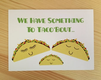 We Have Something to Taco'Bout... Card