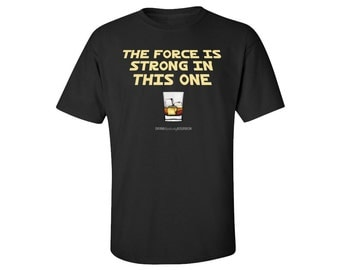Force Is Strong Tee