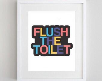Flush The Toilet Print, Colorful, Bathroom Art, Wall Art, Printable Art, Poster, Bathroom Sign, Home Decor