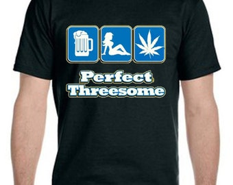 Perfect Threesome Weed Beer Tee-Shirt, Funny Tee Shirt, Gifts For Him, Gifts For Christmas, Weed Shirt, Gifts For Stoners, Cool Tee Shirt