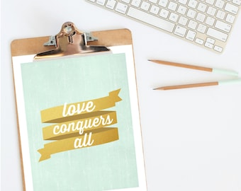 Love Conquers All | love sign inspirational quotes | digital download art | love decor | instant download | printable wall art | love art