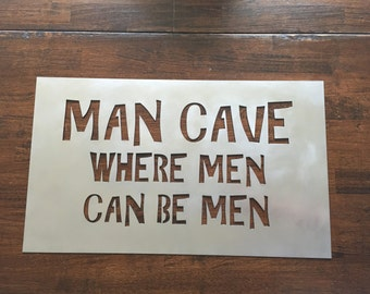 Man Cave Where Men can be Men - metal sign