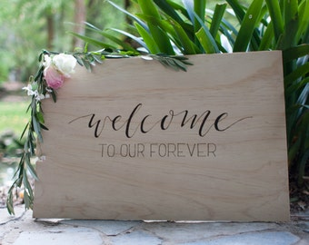 Welcome To Our Forever. Welcome To Our Wedding. Wooden Engraved Wedding Sign. Wooden Signage. Wedding Ceremony Reception.