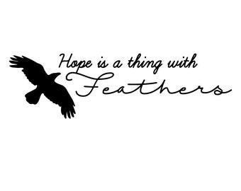 Hope Is a Thing With Feathers Vinyl Decal