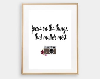 Focus on the things that matter most || Printable || Home Decor || Camera Wall Art