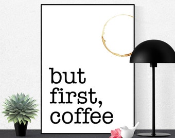 But First Coffee, Typography Print, Printable Art, Digital Print, Inspiration Quote, Motivation Wall Art, Black and White, Instant Download