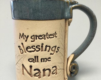 My greatest blessings call me Nana, Nana mugs, Nana gifts